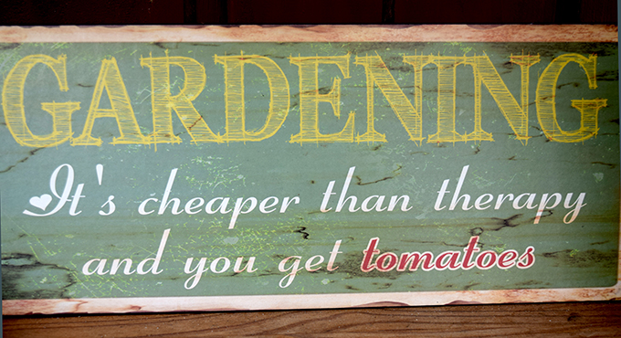 Gardening It´s cheaper than therapy and you get tomatoes